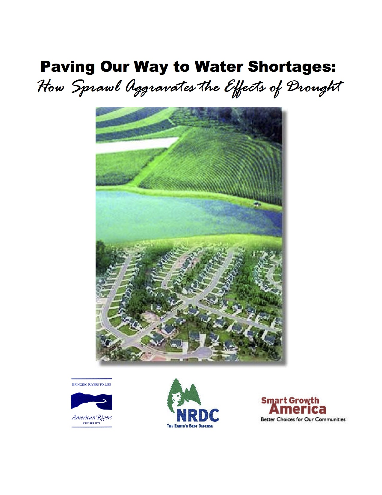 Paving Our Way to Water Shortages: How Sprawl Aggravates the Effects of Drought