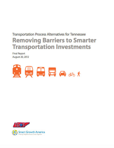 Transportation Process Alternatives for Tennessee: Removing barriers to smarter transportation investments