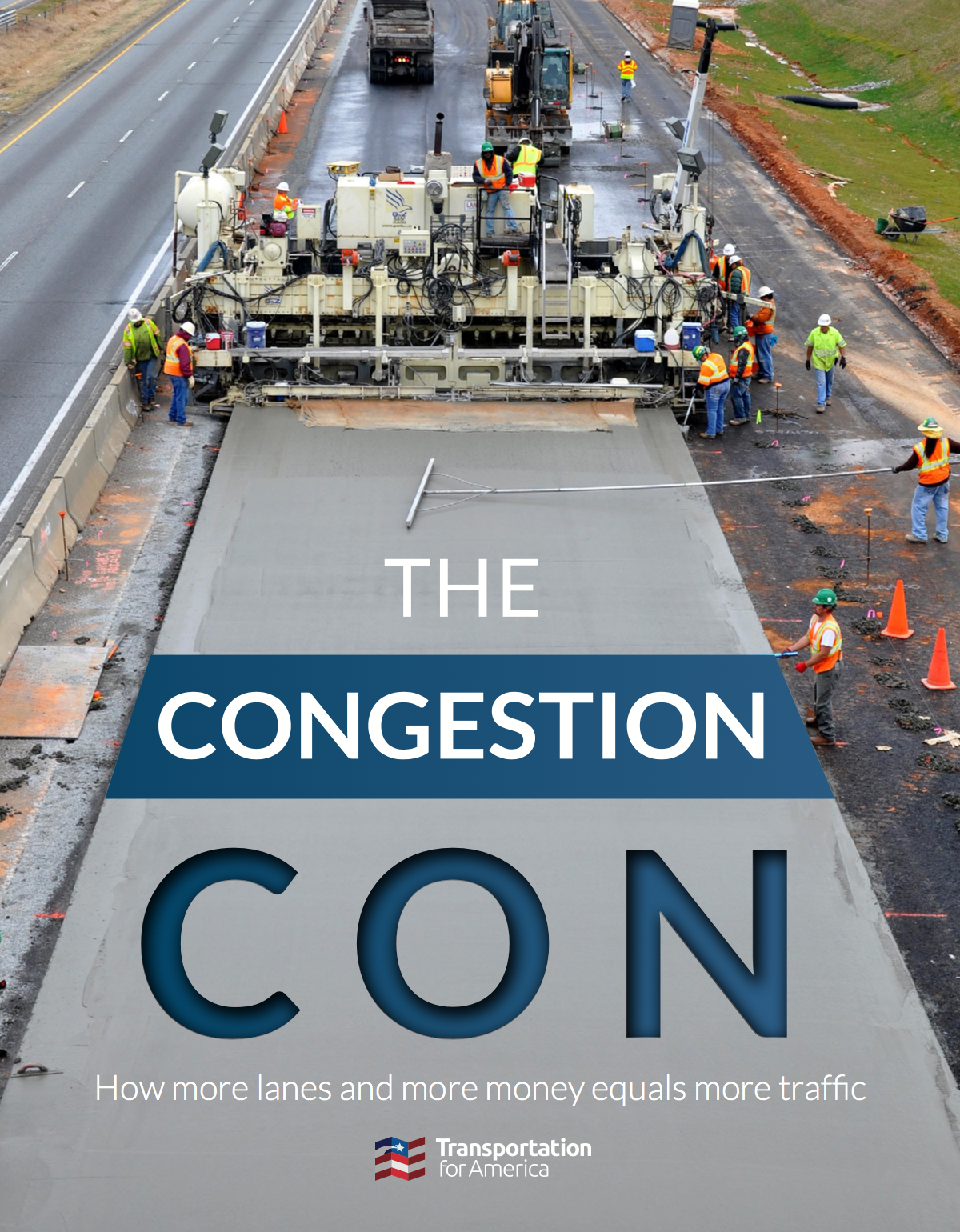 The Congestion Con: How more lanes and more money equals more traffic